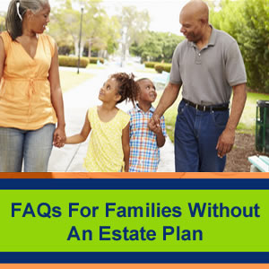 Frequently Asked Questions-for-Families-Without-an-Estate-Plan