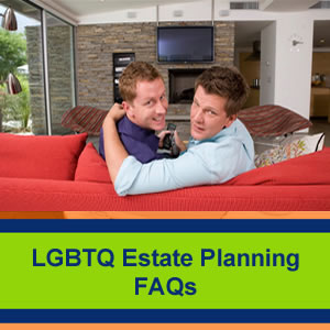 LGBTQ-Estate-Planning-Frequently Asked Questions